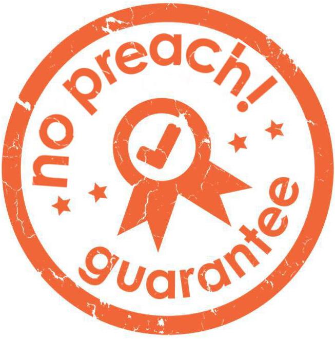 Guarantee No Preach!